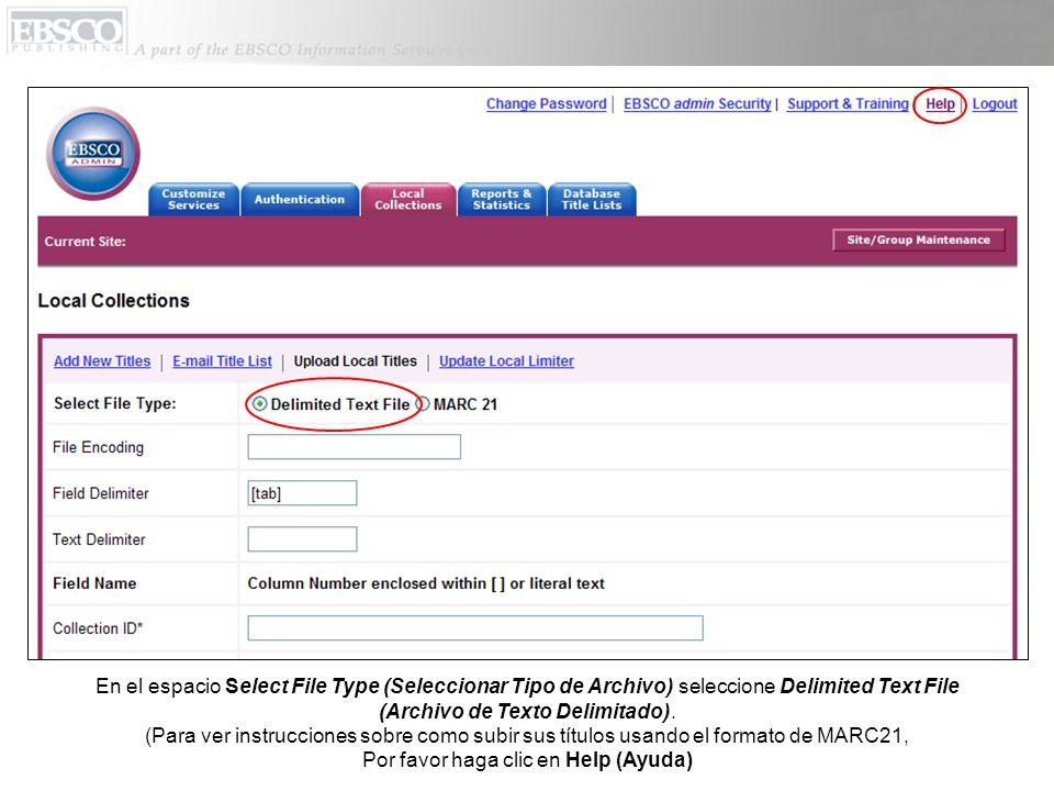 En el espacio Select File Type (Seleccionar Tipo de Archivo) seleccione Delimited Text File (Archivo de Texto Delimitado). (Para ver instrucciones sob