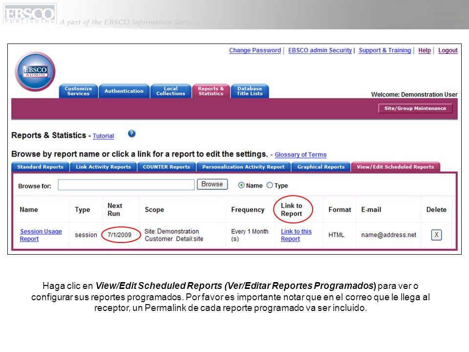 Haga clic en View/Edit Scheduled Reports (Ver/Editar Reportes Programados) para ver o configurar sus reportes programados. Por favor es importante not