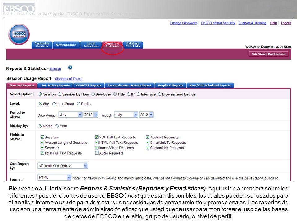Bienvenido al tutorial sobre Reports & Statistics (Reportes y Estadísticas). Aquí usted aprenderá sobre los diferentes tipos de reportes de uso de EBS