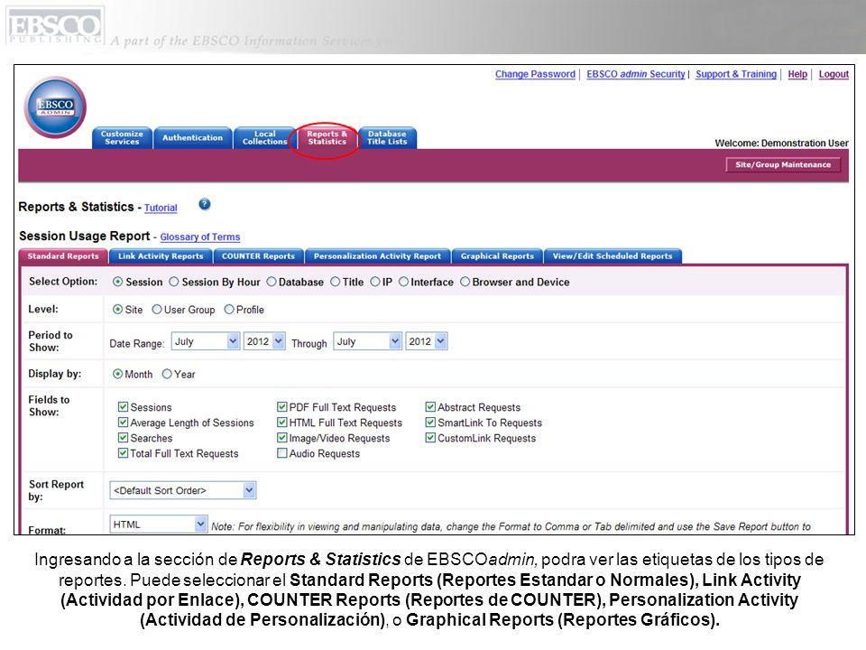 Ingresando a la sección de Reports & Statistics de EBSCOadmin, podra ver las etiquetas de los tipos de reportes. Puede seleccionar el Standard Reports