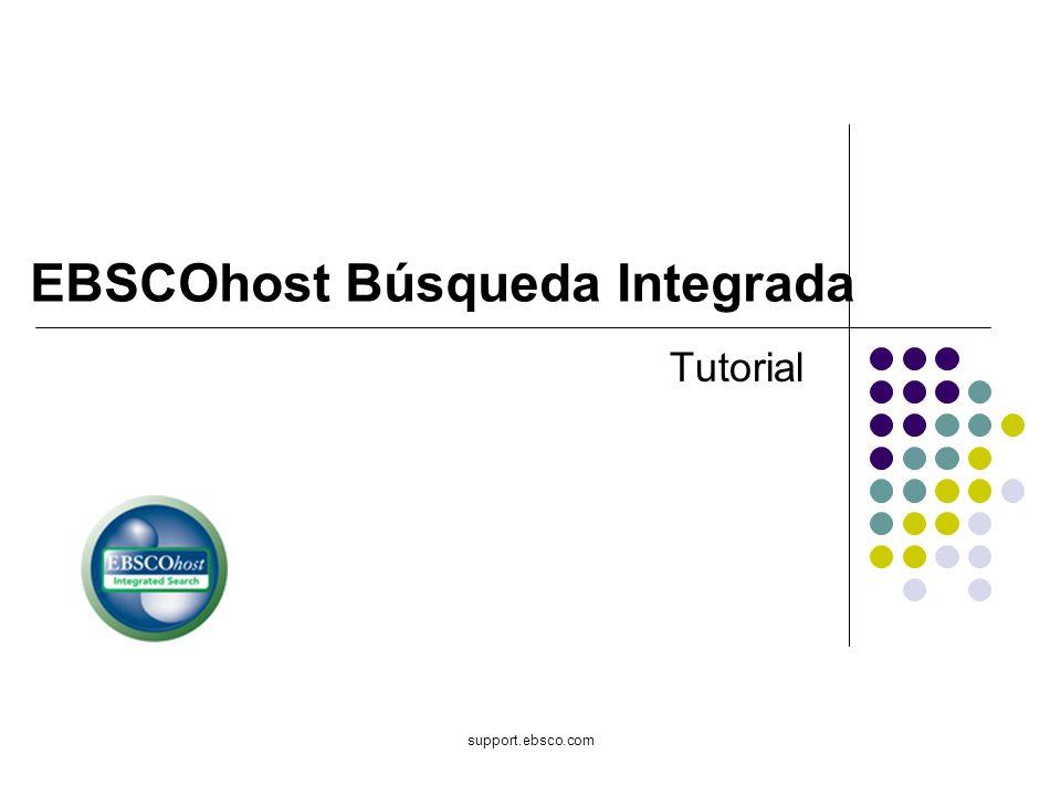 Bienvenido al tutorial sobre la Búsqueda Integrada en EBSCOhost.