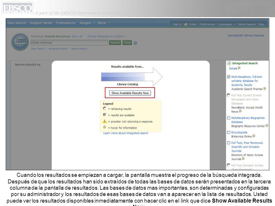 Si la búsqueda integrada sigue buscando más bases de datos, el gráfico que dice retrieving results (buscando resultados) va a aparecer en el panel de la búsqueda integrada.