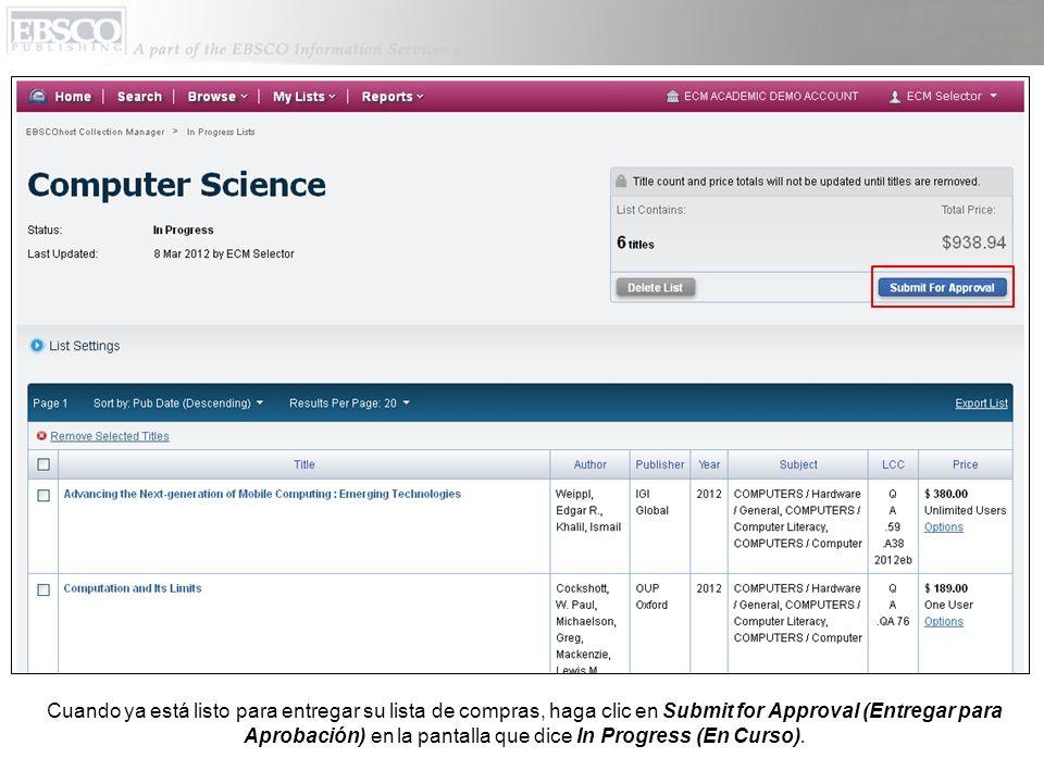 Cuando ya está listo para entregar su lista de compras, haga clic en Submit for Approval (Entregar para Aprobación) en la pantalla que dice In Progress (En Curso).