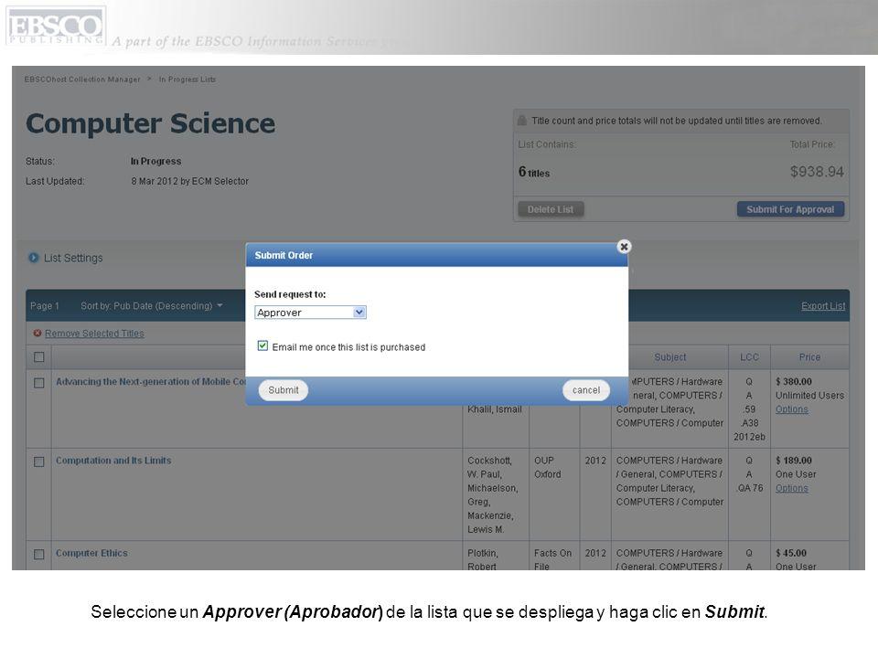 Seleccione un Approver (Aprobador) de la lista que se despliega y haga clic en Submit.
