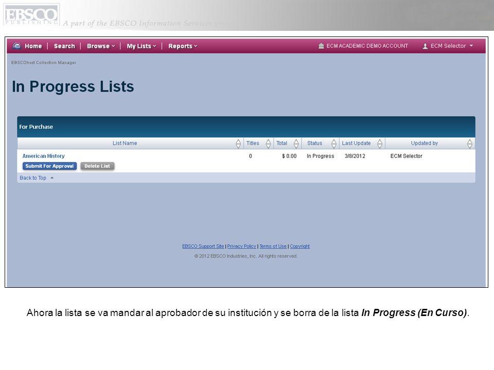 Ahora la lista se va mandar al aprobador de su institución y se borra de la lista In Progress (En Curso).