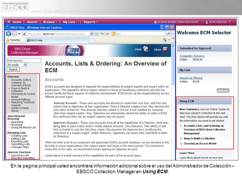 En la pagina principal usted encontrara información adicional sobre el uso del Administrador de Colección – EBSCO Collection Manager en Using ECM.