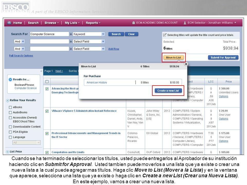 Cuando se ha terminado de seleccionar los títulos, usted puede entregarlos al Aprobador de su institución haciendo clic en Submit for Approval. Usted