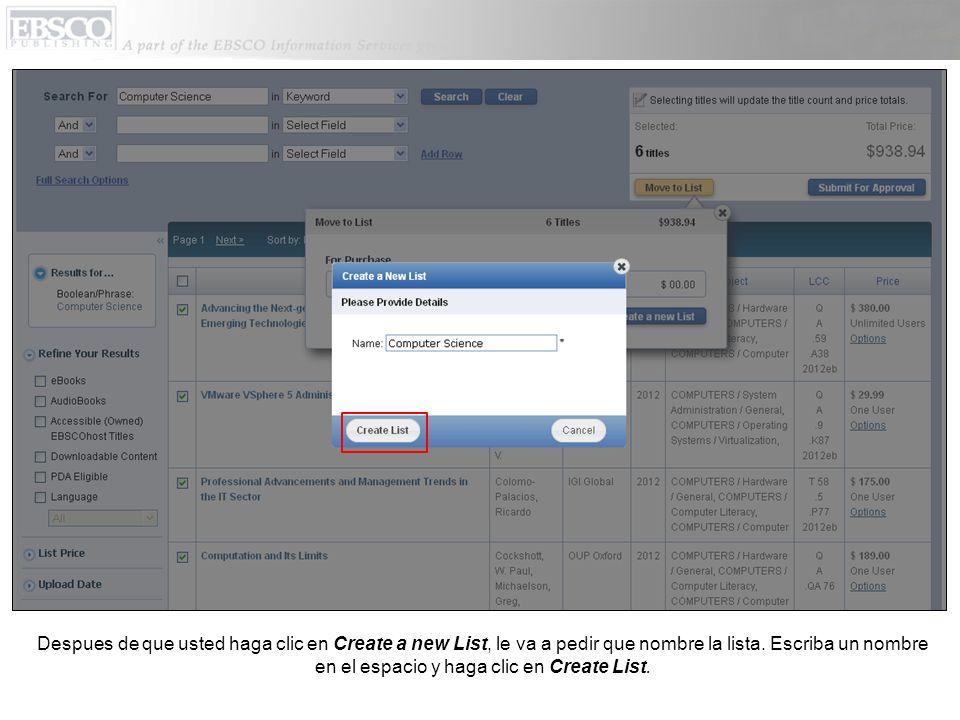 Despues de que usted haga clic en Create a new List, le va a pedir que nombre la lista. Escriba un nombre en el espacio y haga clic en Create List.