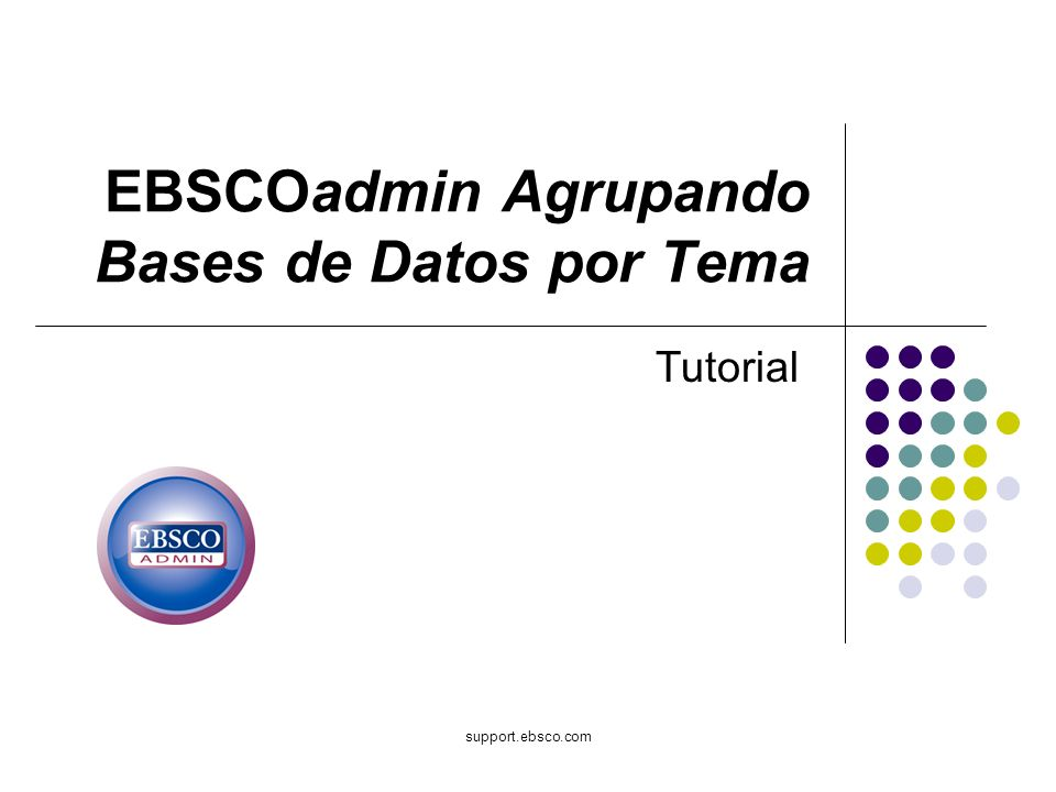 Bienvenido al tutorial de EBSCO sobre Grouping Databases by Subject (Agrupando Bases de Datos por Tema).