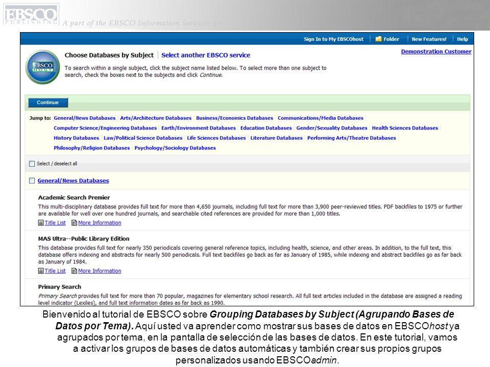 Bienvenido al tutorial de EBSCO sobre Grouping Databases by Subject (Agrupando Bases de Datos por Tema). Aquí usted va aprender como mostrar sus bases