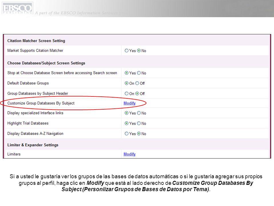 Si a usted le gustaría ver los grupos de las bases de datos automáticas o si le gustaría agregar sus propios grupos al perfil, haga clic en Modify que