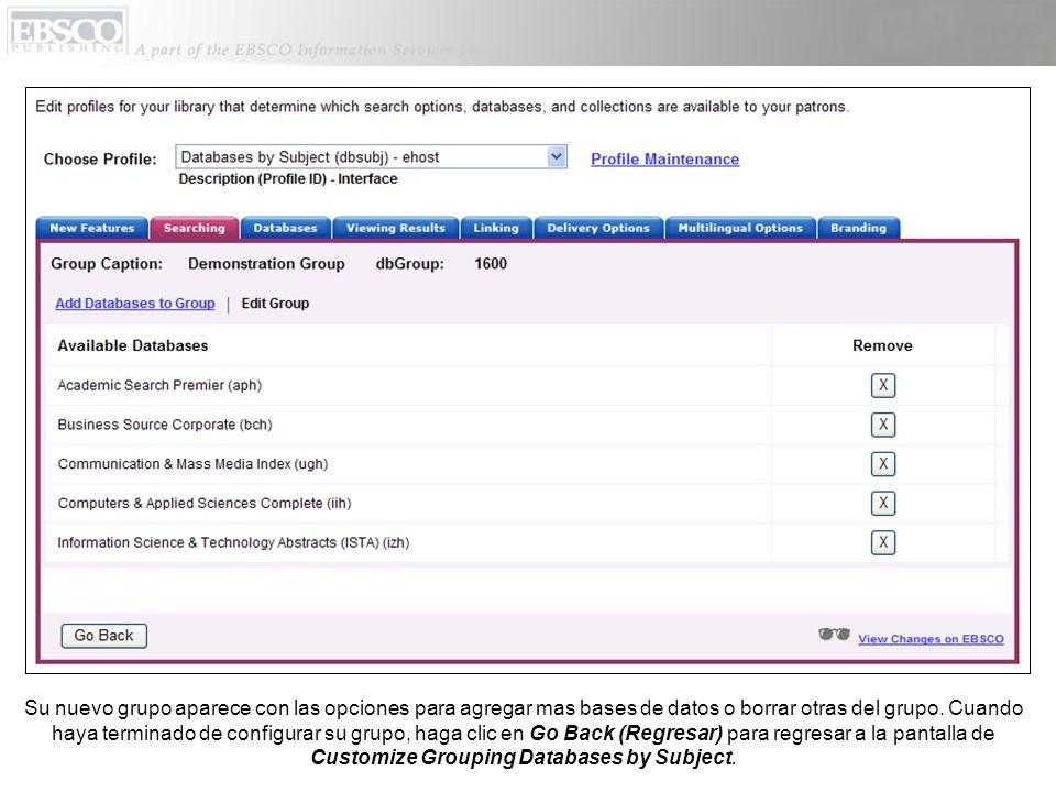 Aunque las bases de datos en los grupo automáticos no pueden ser personalizadas, usted todavía puede cambiar la orden en que aparecen y tambien el título que va aparecer en pantalla de EBSCOhost que dice Choose Databases.