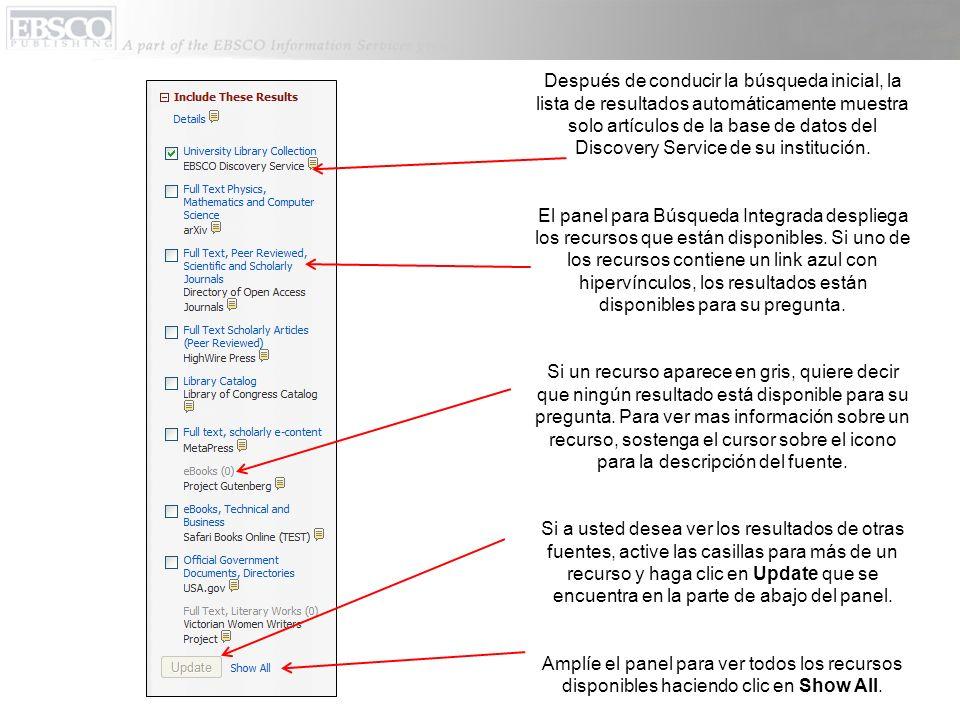Después de conducir la búsqueda inicial, la lista de resultados automáticamente muestra solo artículos de la base de datos del Discovery Service de su institución.