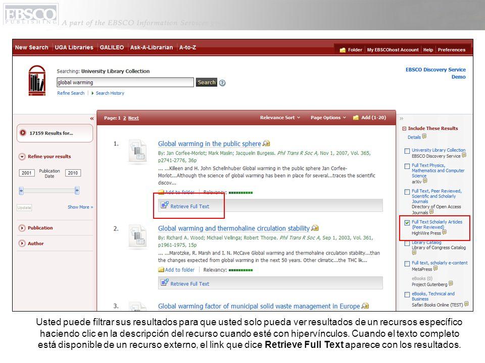 Usted puede filtrar sus resultados para que usted solo pueda ver resultados de un recursos específico haciendo clic en la descripción del recurso cuando esté con hipervínculos.
