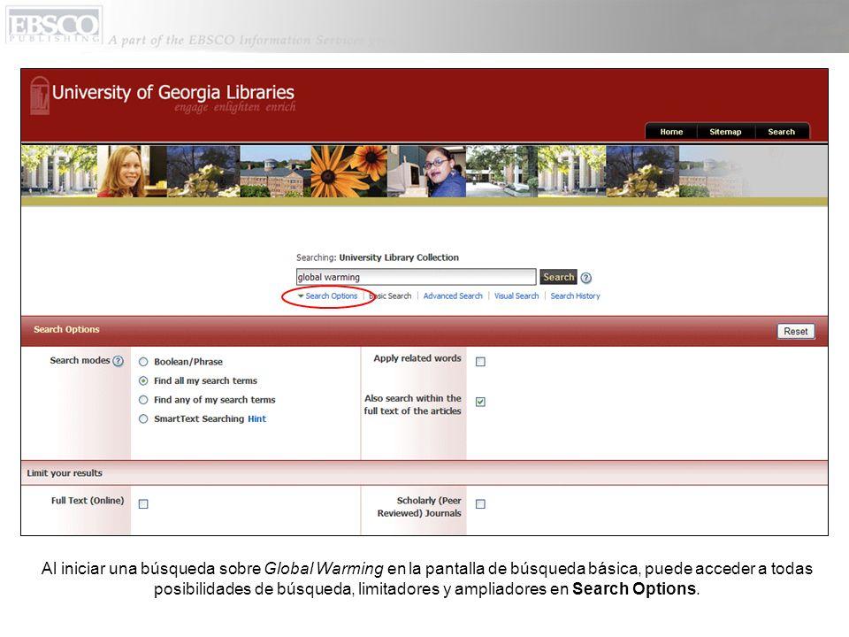Al iniciar una búsqueda sobre Global Warming en la pantalla de búsqueda básica, puede acceder a todas posibilidades de búsqueda, limitadores y ampliadores en Search Options.