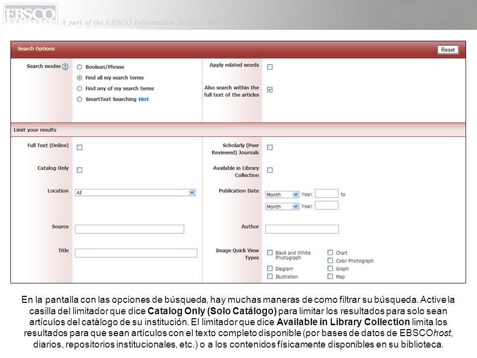 El limitador que dice Location (Ubicación) permite que usted limite sus resultados para que sean artículos que están disponibles desde una ubicación específica dentro de su institución.