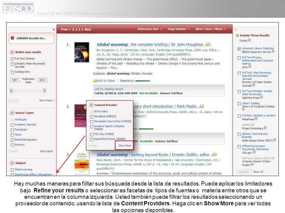 Cuando usted trata de filtrar sus resultados aplicando los limitadores, tipos de fuentes, y grupos, cada artículo es agregado al Breadbox que se encuentra en la parte superior de la columna izquierda.