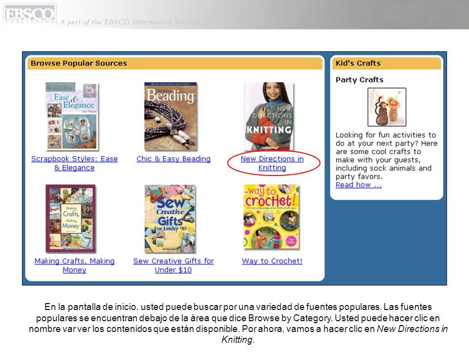 En la pantalla de inicio, usted puede buscar por una variedad de fuentes populares.