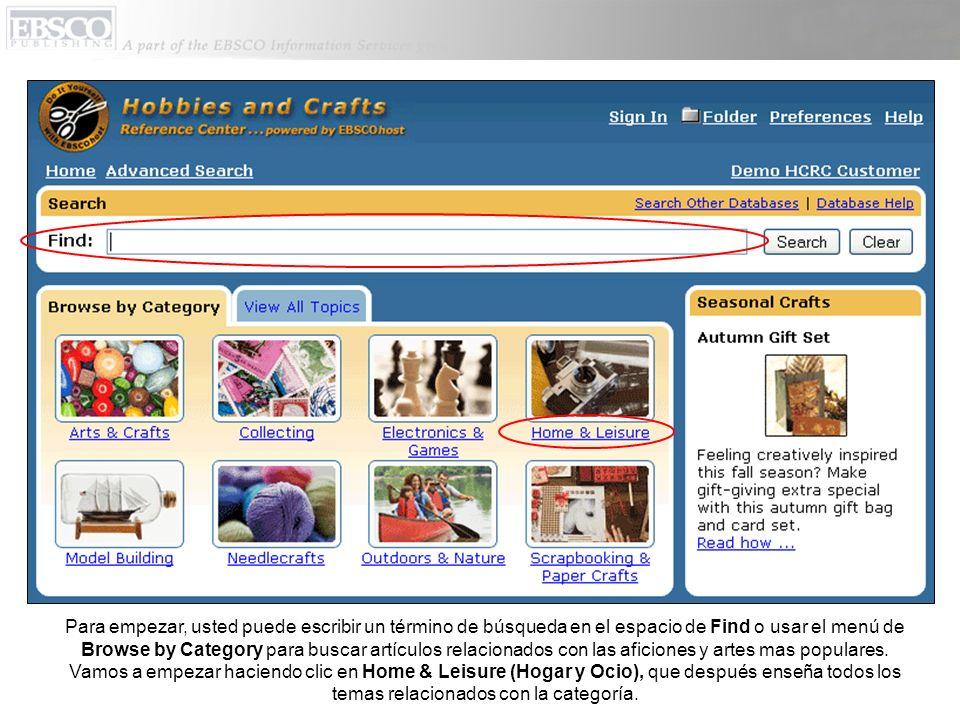 Para empezar, usted puede escribir un término de búsqueda en el espacio de Find o usar el menú de Browse by Category para buscar artículos relacionados con las aficiones y artes mas populares.