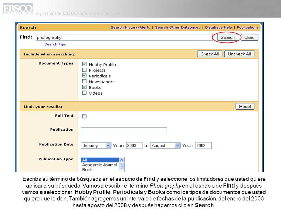Escriba su término de búsqueda en el espacio de Find y seleccione los limitadores que usted quiere aplicar a su búsqueda.