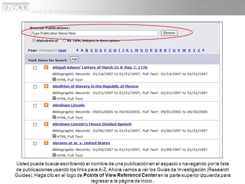 Usted puede buscar escribiendo el nombre de una publicación en el espacio o navegando por la lista de publicaciones usando los links para A-Z.