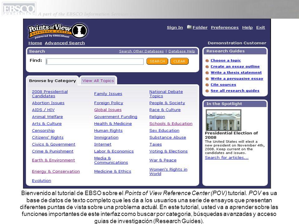 Bienvenido al tutorial de EBSO sobre el Points of View Reference Center (POV) tutorial. POV es ua base de datos de texto completo que les da a los usu