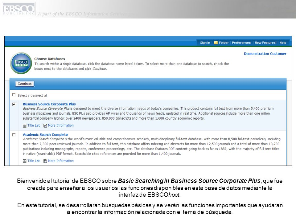Bienvenido al tutorial de EBSCO sobre Basic Searching in Business Source Corporate Plus, que fue creada para enseñar a los usuarios las funciones disponibles en esta base de datos mediante la interfaz de EBSCOhost.