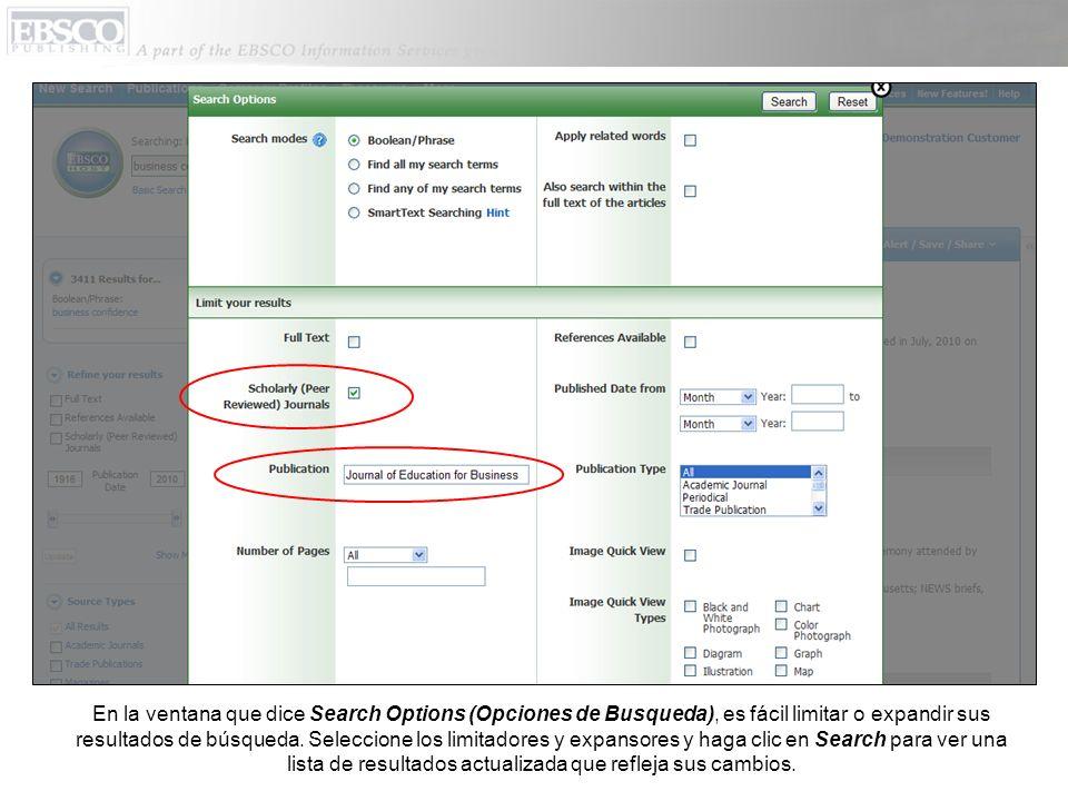 En la ventana que dice Search Options (Opciones de Busqueda), es fácil limitar o expandir sus resultados de búsqueda.