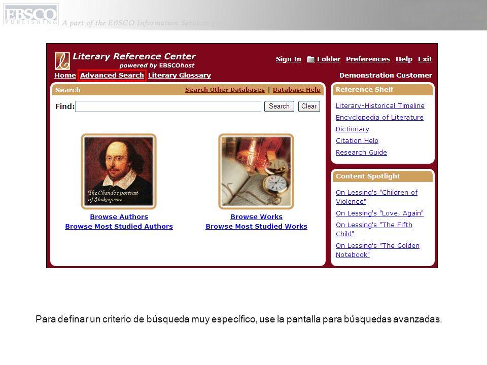 Para definar un criterio de búsqueda muy específico, use la pantalla para búsquedas avanzadas.