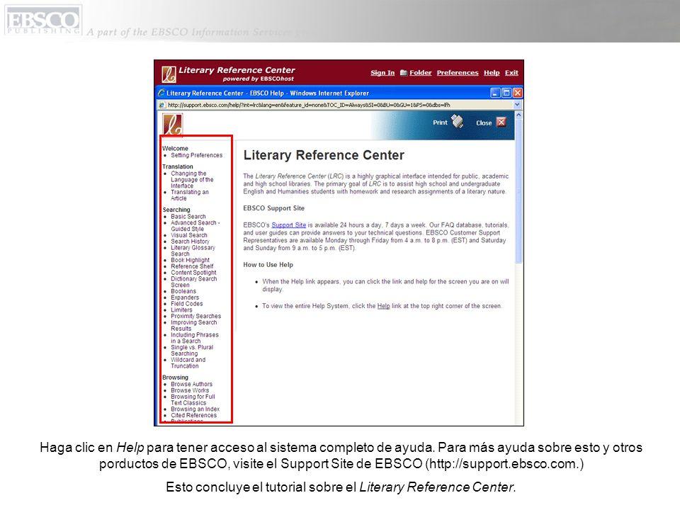 Haga clic en Help para tener acceso al sistema completo de ayuda. Para más ayuda sobre esto y otros porductos de EBSCO, visite el Support Site de EBSC