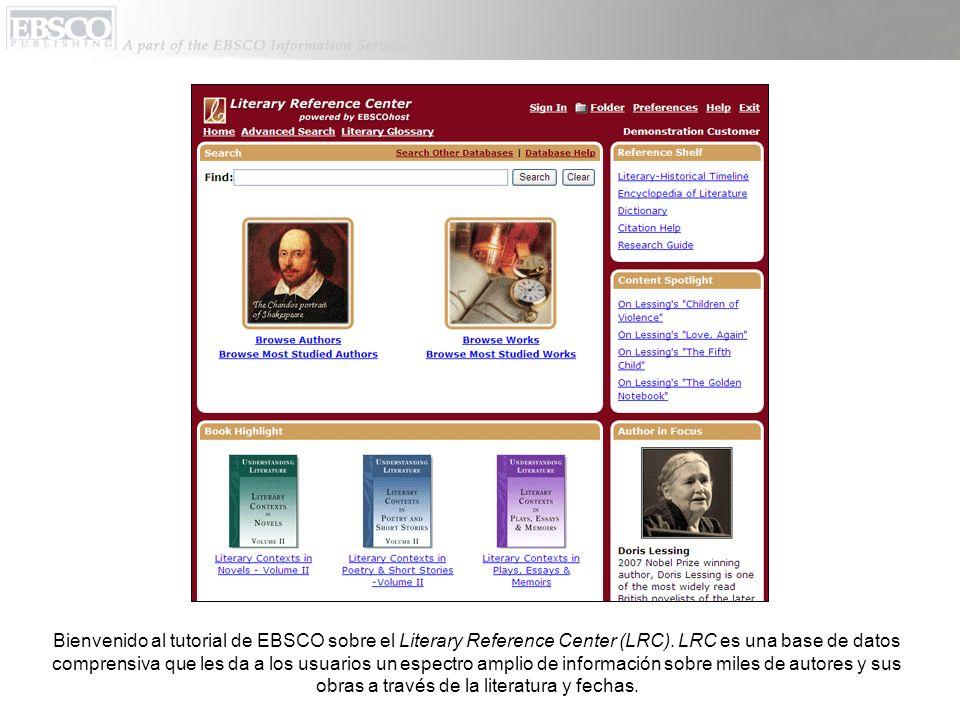 Bienvenido al tutorial de EBSCO sobre el Literary Reference Center (LRC). LRC es una base de datos comprensiva que les da a los usuarios un espectro a