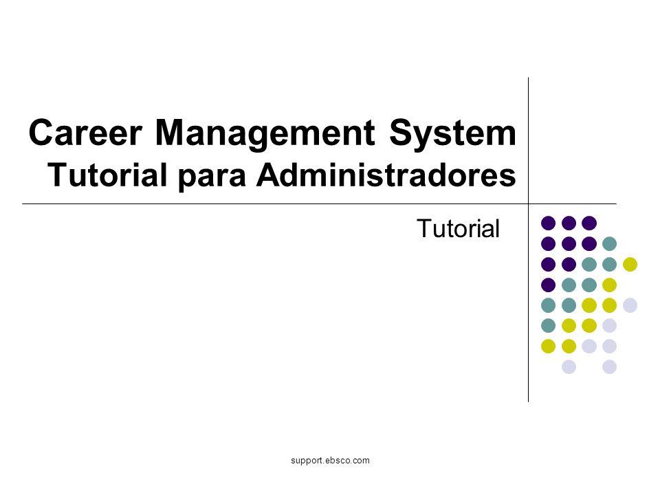 Bienvenido al tutorial de EBSCO sobre el Career Management System (Sistema de Administración de Carreras) o CMS.