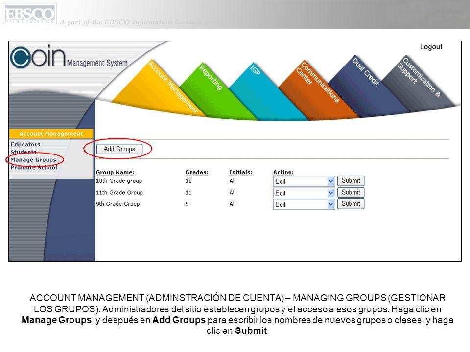 ACCOUNT MANAGEMENT (ADMINSTRACIÓN DE CUENTA) – MANAGING GROUPS (GESTIONAR LOS GRUPOS): Administradores del sitio establecen grupos y el acceso a esos grupos.