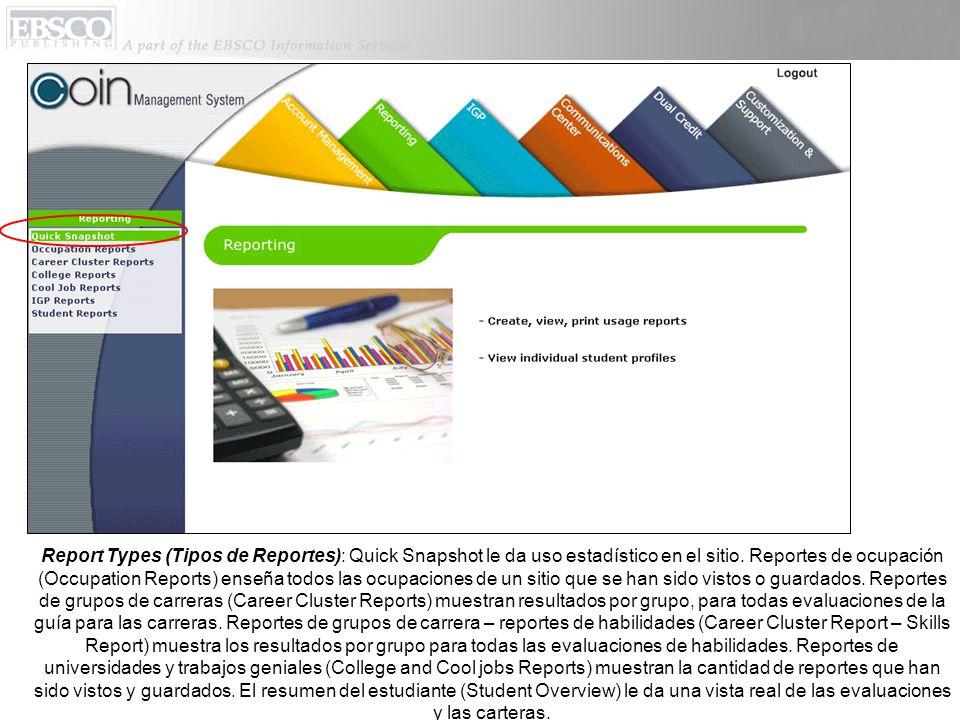 Report Types (Tipos de Reportes): Quick Snapshot le da uso estadístico en el sitio.