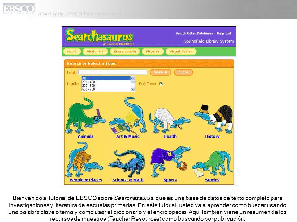 Bienvenido al tutorial de EBSCO sobre Searchasaurus, que es una base de datos de texto completo para investigaciones y literatura de escuelas primarias.