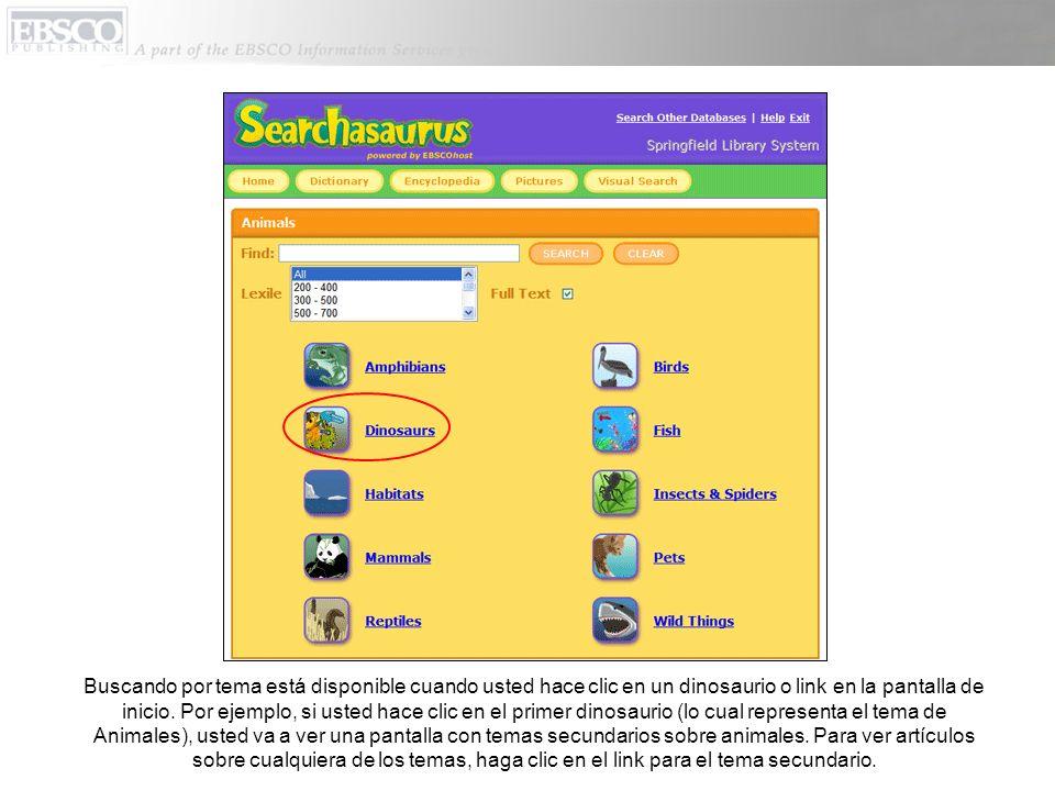 Buscando por tema está disponible cuando usted hace clic en un dinosaurio o link en la pantalla de inicio.