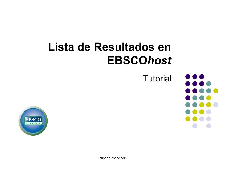 support.ebsco.com Lista de Resultados en EBSCOhost Tutorial