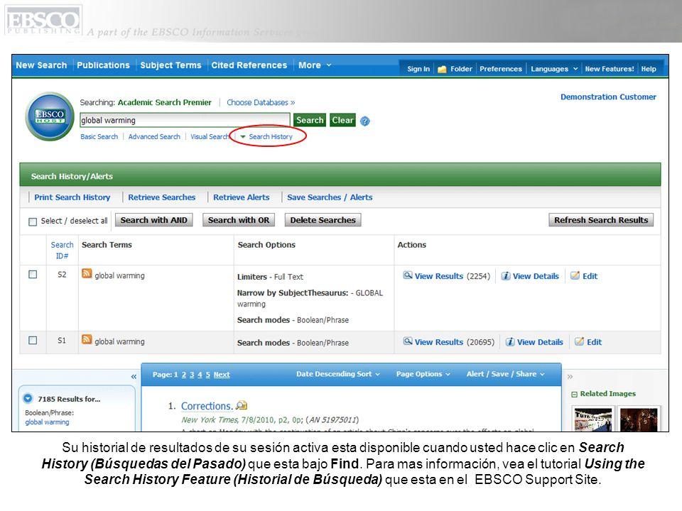 Su historial de resultados de su sesión activa esta disponible cuando usted hace clic en Search History (Búsquedas del Pasado) que esta bajo Find. Par