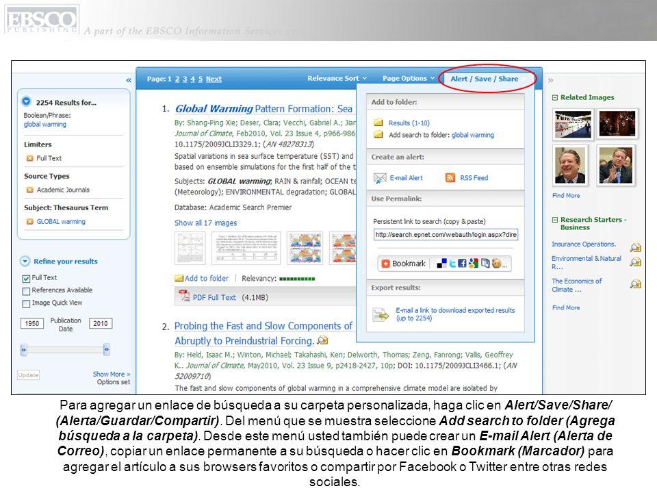 Para agregar un enlace de búsqueda a su carpeta personalizada, haga clic en Alert/Save/Share/ (Alerta/Guardar/Compartir). Del menú que se muestra sele