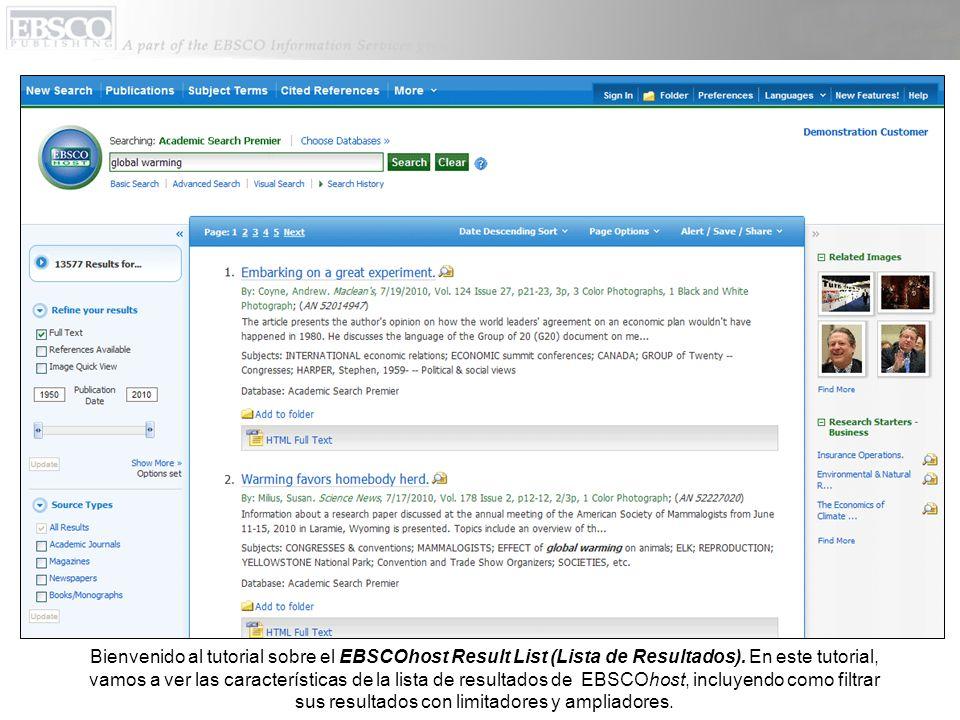 Bienvenido al tutorial sobre el EBSCOhost Result List (Lista de Resultados). En este tutorial, vamos a ver las características de la lista de resultad