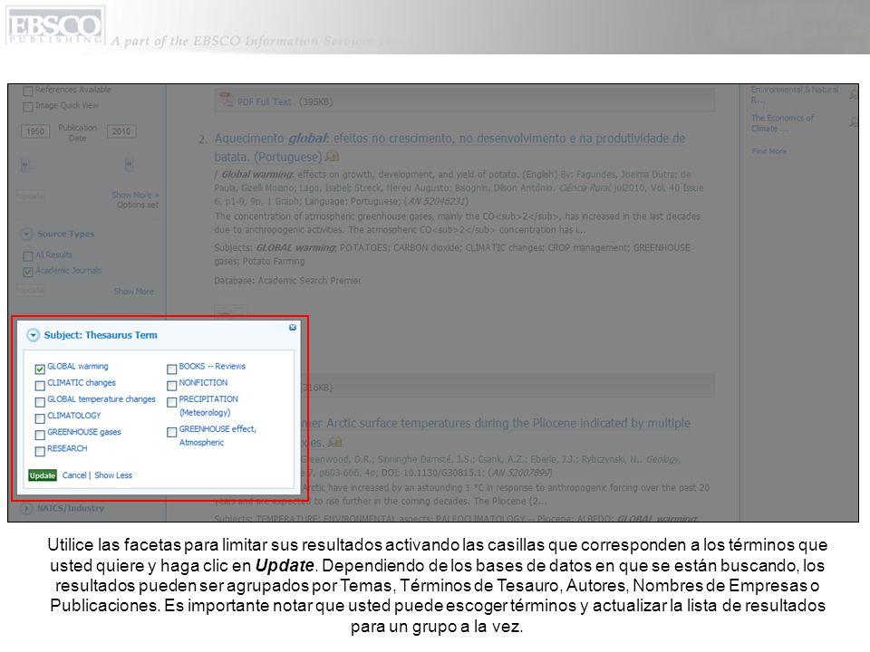 Utilice las facetas para limitar sus resultados activando las casillas que corresponden a los términos que usted quiere y haga clic en Update. Dependi