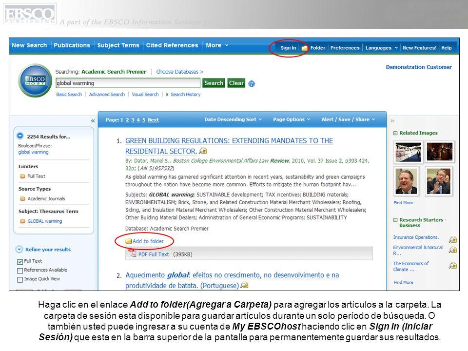 Haga clic en el enlace Add to folder(Agregar a Carpeta) para agregar los artículos a la carpeta. La carpeta de sesión esta disponible para guardar art