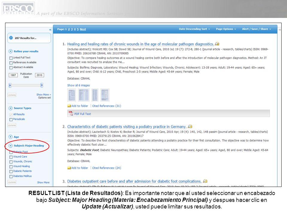 RESULT LIST (Lista de Resultados): Es importante notar que al usted seleccionar un encabezado bajo Subject: Major Heading (Materia: Encabezamiento Principal) y despues hacer clic en Update (Actualizar), usted puede limitar sus resultados.
