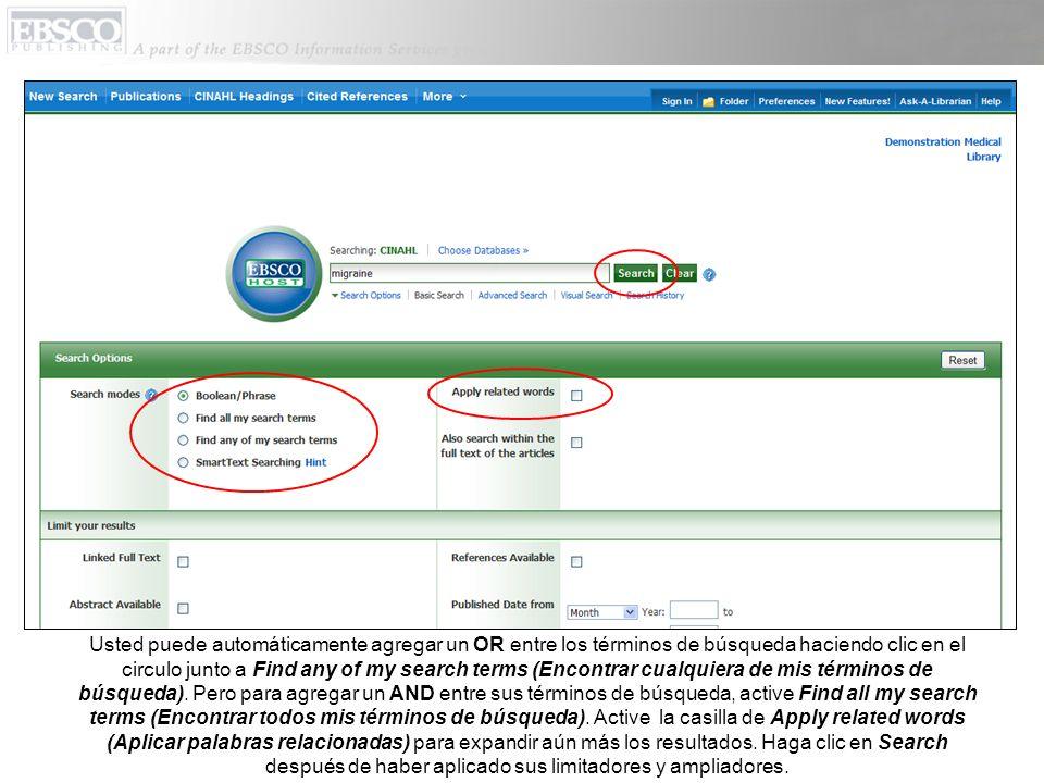 Usted puede automáticamente agregar un OR entre los términos de búsqueda haciendo clic en el circulo junto a Find any of my search terms (Encontrar cualquiera de mis términos de búsqueda).