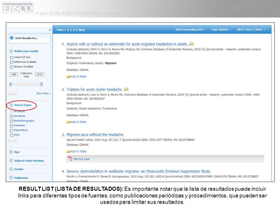 RESULT LIST (LISTA DE RESULTADOS): Es importante notar que la lista de resultados puede incluir links para diferentes tipos de fuentes, como publicaciones periódicas y procedimientos, que pueden ser usados para limitar sus resultados.