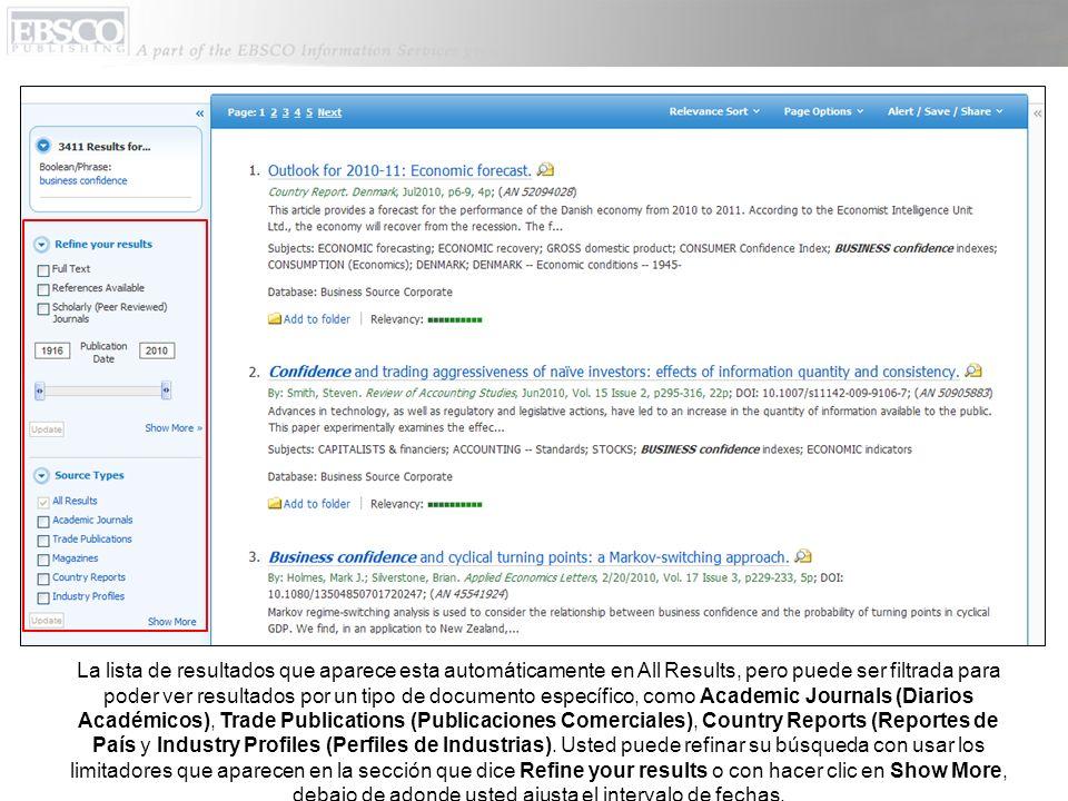 La lista de resultados que aparece esta automáticamente en All Results, pero puede ser filtrada para poder ver resultados por un tipo de documento específico, como Academic Journals (Diarios Académicos), Trade Publications (Publicaciones Comerciales), Country Reports (Reportes de País y Industry Profiles (Perfiles de Industrias).