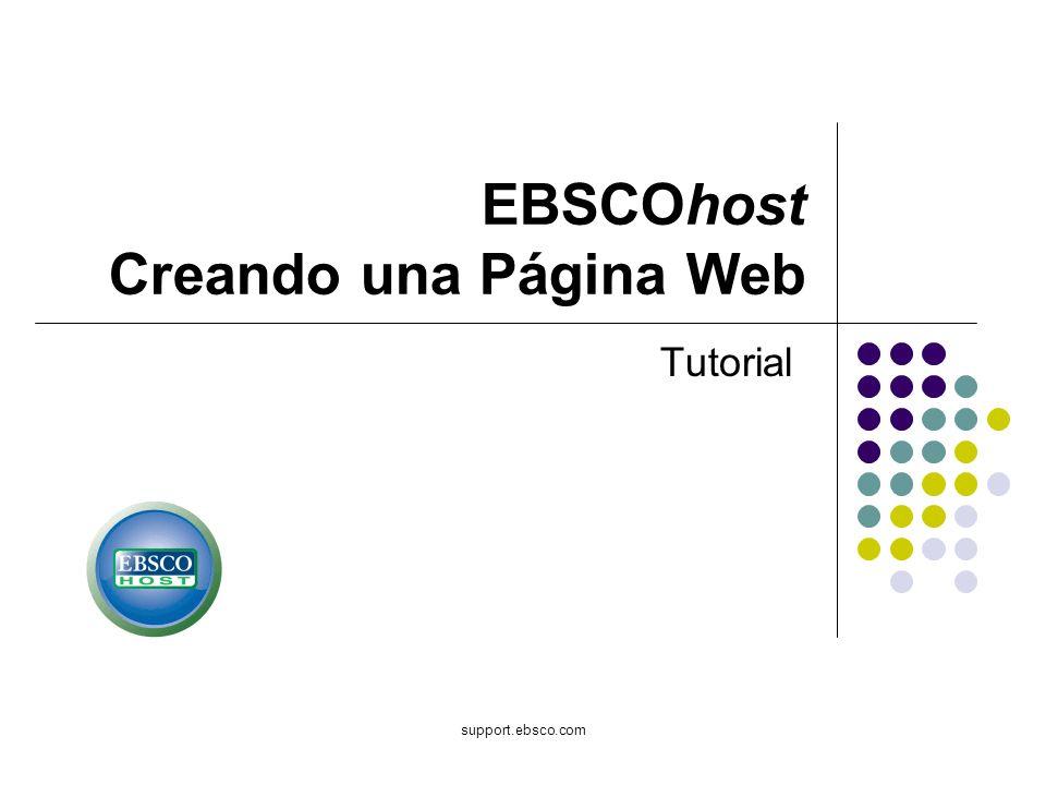 support.ebsco.com EBSCOhost Creando una Página Web Tutorial