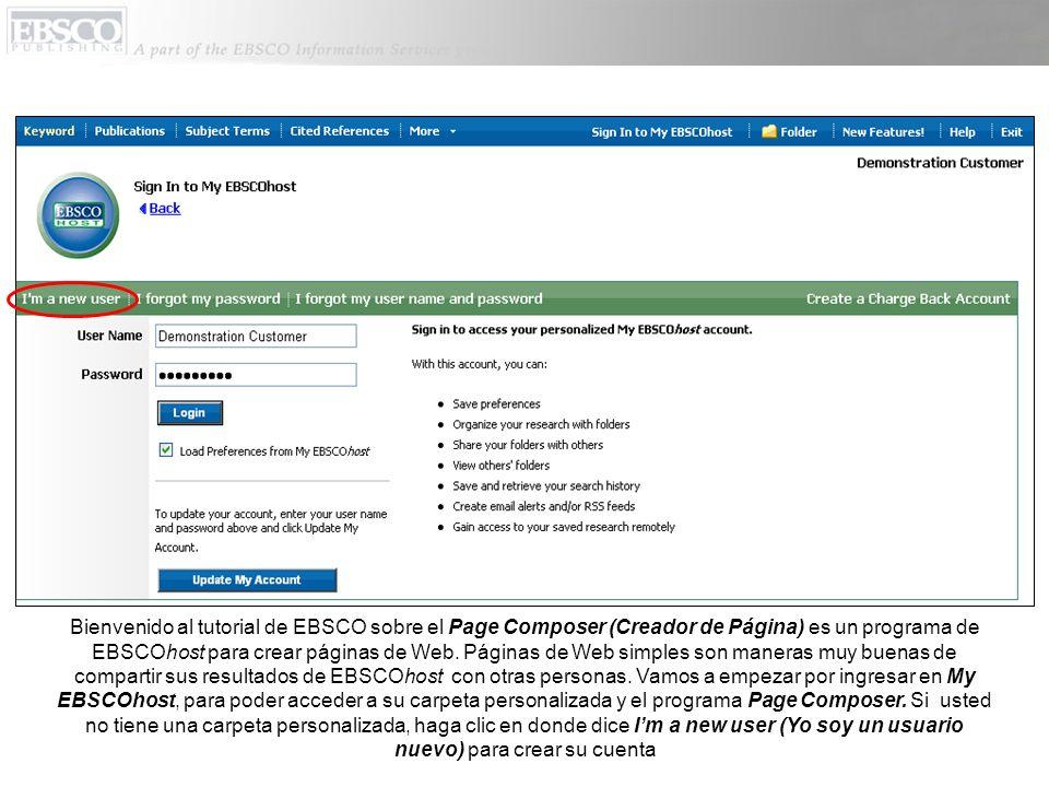 Bienvenido al tutorial de EBSCO sobre el Page Composer (Creador de Página) es un programa de EBSCOhost para crear páginas de Web.