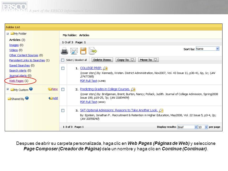Despues de abrir su carpeta personalizada, haga clic en Web Pages (Páginas de Web) y seleccione Page Composer (Creador de Página) dele un nombre y haga clic en Continue (Continuar).