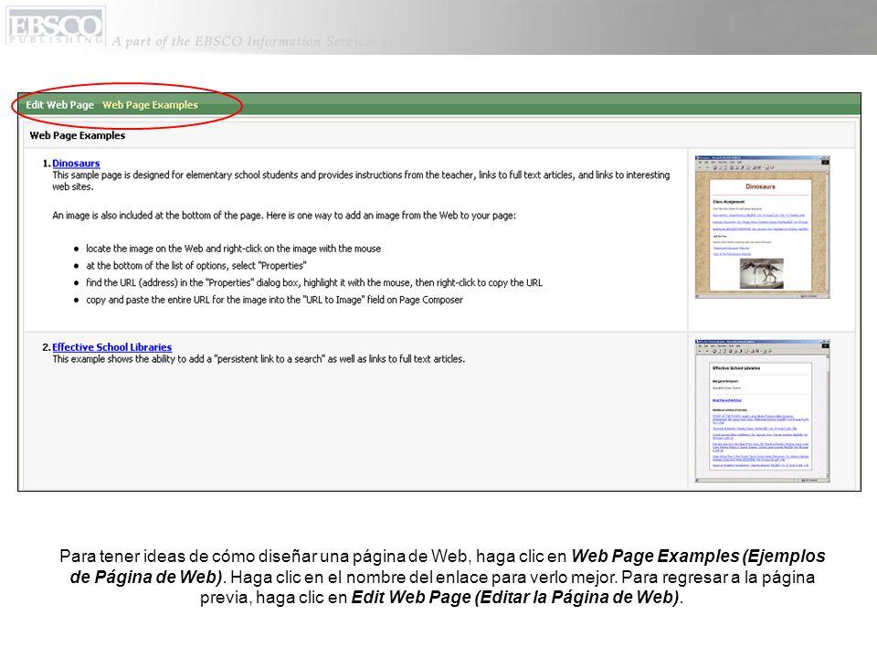 Para tener ideas de cómo diseñar una página de Web, haga clic en Web Page Examples (Ejemplos de Página de Web).
